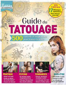 ADN - Le Guide du TATOUAGE : Pratique, psycho, culture et actualités