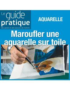 Maroufler une aquarelle sur toile et sur bois, aquarelle - Guide Pratique Numérique