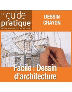 Facile : dessin d'architecture au crayon et à l'encre - Guide Pratique Numérique