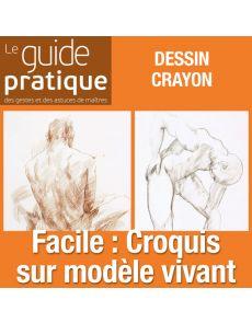 Facile : croquis sur modèle vivant - Guide Pratique Numérique