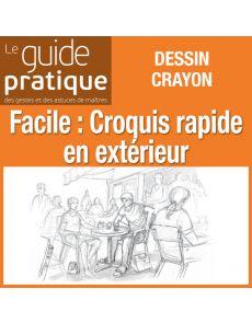Facile : croquis rapide en extérieur - Guide Pratique Numérique