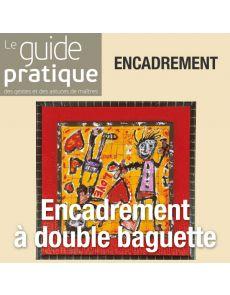 Encadrement à double baguette - Guide Pratique Numérique
