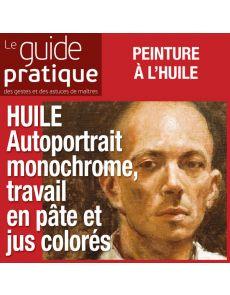 Autoportrait monochrome, travail en pâte et jus coloré, huile - Guide Pratique Numérique