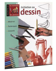 Les Techniques du Peintre - Initiation au Dessin