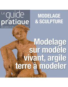 Modelage sur modèle vivant, argile terre à modeler - Guide Pratique Numérique