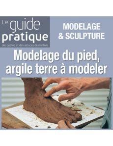 Modelage du pied, argile terre à modeler - Guide Pratique Numérique