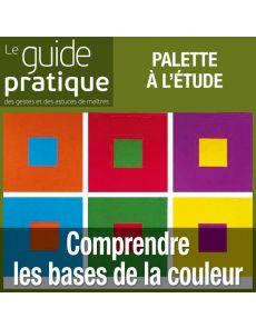 Comprendre les bases de la couleur - Guide Pratique Numérique