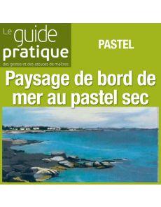 Paysage de bord de mer, pastel sec  - Guide Pratique Numérique