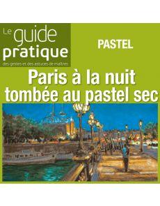 Peindre Paris à la nuit tombée, pastel sec - Guide Pratique Numérique