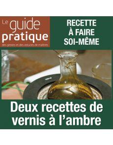 Deux recettes de vernis à l'ambre - Guide Pratique Numérique