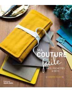 Couture facile - Sacs, pochettes et déco - Clémentine Collinet