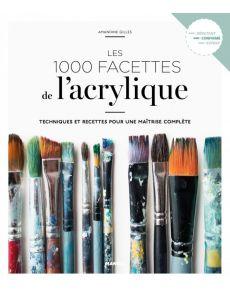 Les 1 000 facettes de l'acrylique - Amandine Gilles