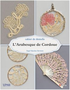 L'arabesque de Cordoue - Cahier de Dentelle - Angel Sanchez Sirviente