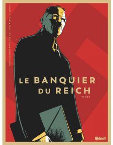 Le banquier du Reich Tome 1 - Pierre Boissiere, Philippe Guillaume, Cyrille Ternon, Céline Labriet (Coloriste)