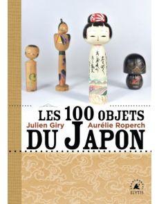 Les 100 objets du Japon - Julien Giry, Aurélie Roperch