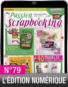 TÉLÉCHARGEMENT : Passion Scrapbooking 79 en version numérique