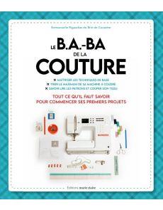 Le B.A.-B.A de la couture - Tout ce qu'il faut savoir pour commencer ses premiers projets - Emmanuelle Rigaudias de Brin de Cousette