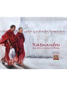 Sonia Privat - Katmandou, des dieux et des hommes
