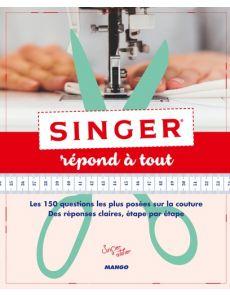Singer répond à tout - Les 150 questions les plus posées sur la couture. - Singer, Hilde Smeesters