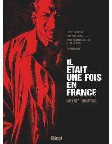 Il était une fois en France - Intégrale roman graphique - Fabien Nury, Sylvain Vallée