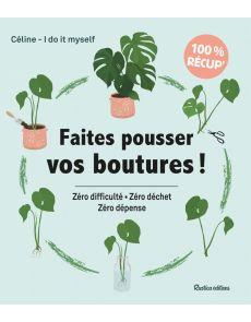 """Faites pousser vos boutures ! Zéro difficulté, zéro déchet, zéro dépense - Céline, de """"I do it myself"""""""