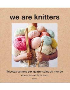We are knitters - Tricoter comme aux quatre coins du monde - Alberto Bravo, Pepita Marín, Lucile Orliac (Traducteur)