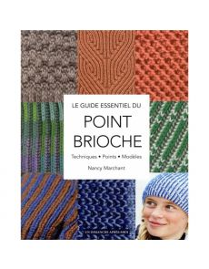 Le point brioche - Le guide essentiel du tricot au point brioche - Nancy Marchant, Cécile Capilla (Traducteur), Barbara Laurent (Traducteur)