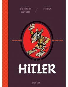 BD La véritable histoire vraie - Hitler Bernard Swysen, Ptiluc