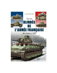 Tous les blindés de l'armée française - Des origines à 1940 - François Vauvillier