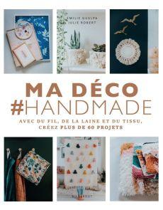 Ma déco #Handmade - Emilie Guelpa, Julie Robert