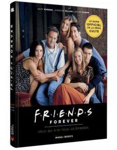 Friends Forever - Celui qui a vu tous les épisodes - Gary Susman, Jeannine Dillon, Bryan Cairns
