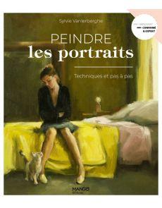Peindre les portraits - Techniques et pas à pas - Sylvie Vanlerberghe