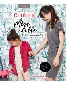 Couture mère-fille - 20 modèles complices - Marion Grandamme, Estelle Zanatta
