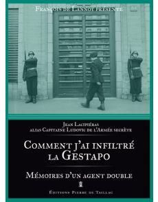 Comment j'ai infiltré la Gestapo - Mémoires d'un agent double - Jean Lacipiéras