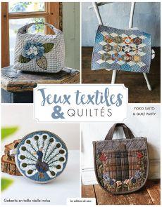 Jeux textiles & quiltés - Yoko Saito, Quilt Party