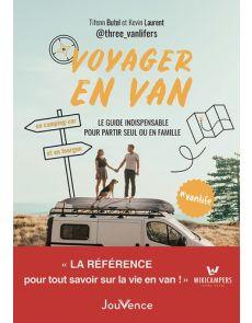 Voyager en van - Le guide indispensable pour partir seul ou en famille - Tifenn Butel, Kevin Laurent