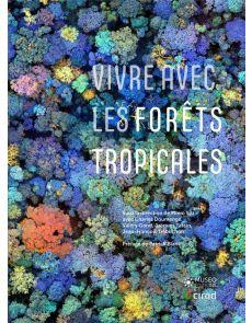 Vivre avec les forêts tropicales - Plinio Sist, Patrick Blanc (Préfacier)