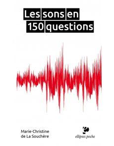 Les sons en 150 questions - De la Souchère Marie-Christine