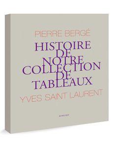 Histoire de notre collection de tableaux - Pierre Bergé et Yves Saint Laurent