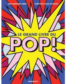 Le grand livre du pop ! - Jean-Bernard Hebey, Christian-Louis Eclimont