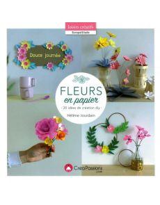 Fleurs en papier - 20 idées de création diy - Hélène Jourdain