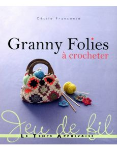 Granny Folies à crocheter - Cécile Franconie