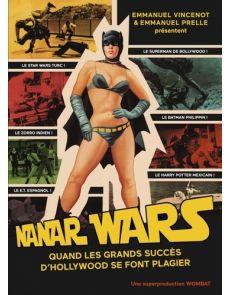 Nanar Wars - Une anthologie du cinéma de contrefaçon - Emmanuel Vincenot, Emmanuel Prelle