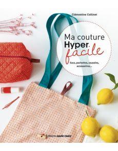 Ma couture hyper facile - Clémentine Collinet