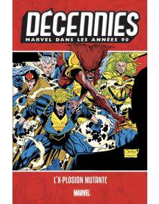 BD - Décennies: Marvel dans les années 90 - L'X-plosion mutante