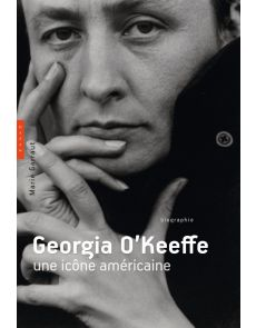 Georgia O'Keeffe, une icône américaine - Marie Garraut