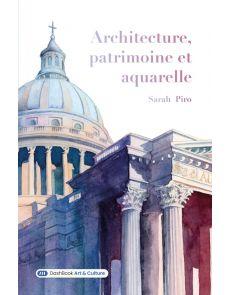 Architecture, Patrimoine et Aquarelle - Sarah Piro