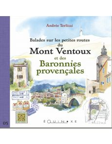 Balades sur les petites routes du Ventoux et des Baronnies Provençales - Andrée Terlizzi