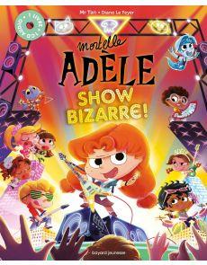Mortelle Adèle - Show Bizarre avec 1 CD audio
