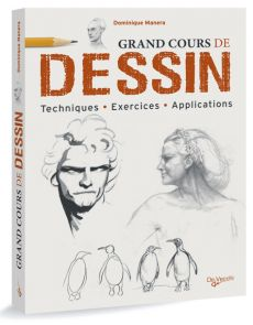 Grand cours de dessin - Techniques, Exercices, Applications